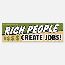 Rich People Create Jobs Bumper Bumper Bumper Sticker