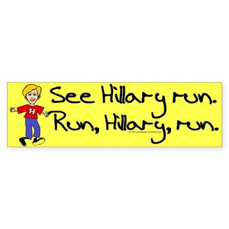 Run, Hillary, run Bumper Sticker
