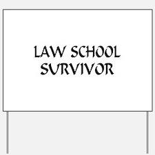 Law School Survivor Yard Sign