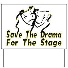 Save The Drama Yard Sign