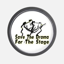 Save The Drama Wall Clock