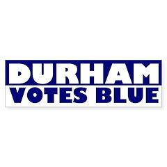 Durham Votes Blue (bumper sticker)