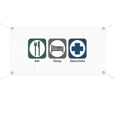 Eat Sleep Save Lives Banner