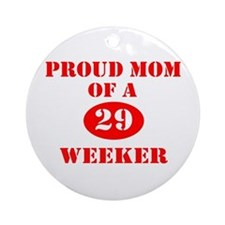 Proud Mom 29 Weeker Ornament (Round)