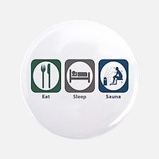 "Eat Sleep Sauna 3.5"" Button"