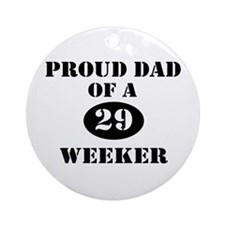 Proud Dad 29 Weeker Ornament (Round)