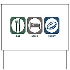 Eat Sleep Rugby Yard Sign