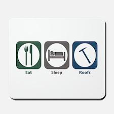 Eat Sleep Roofs Mousepad