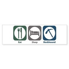 Eat Sleep Rockhound Bumper Bumper Sticker