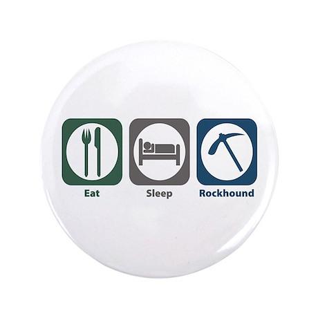 """Eat Sleep Rockhound 3.5"""" Button"""