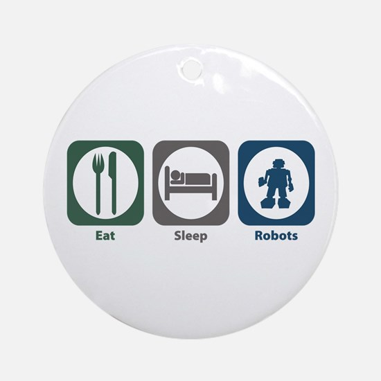 Eat Sleep Robots Ornament (Round)