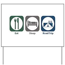 Eat Sleep Road Trip Yard Sign