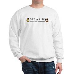 Get a Life Sweatshirt