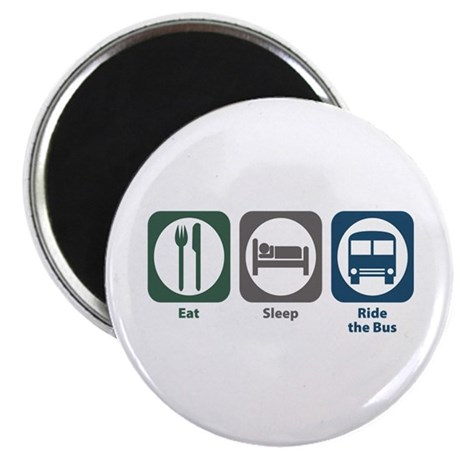 "Eat Sleep Ride the Bus 2.25"" Magnet (100 pack"