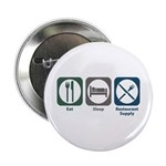 "Eat Sleep Restaurant Supply 2.25"" Button"