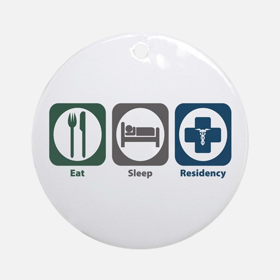 Eat Sleep Residency Ornament (Round)