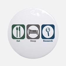 Eat Sleep Research Ornament (Round)