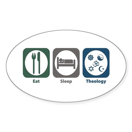 Eat Sleep Religion and Theology Oval Sticker