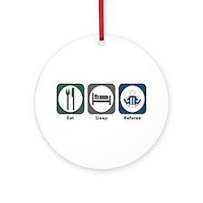 Eat Sleep Referee Ornament (Round)