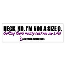 Heck, No, I'm Not A Size 0....1 (Anorexia) Bumper Sticker