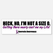 Heck, No, I'm Not A Size 0....1 (Anorexia) Bumper Stickers