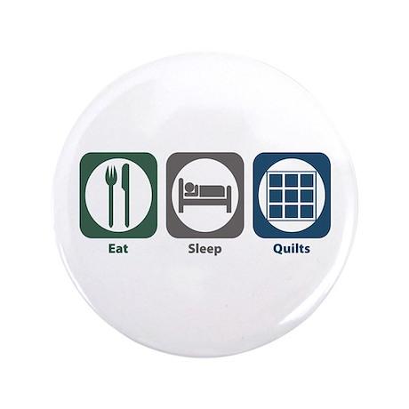 "Eat Sleep Quilts 3.5"" Button"