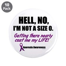 """Hell, No, I'm Not A Size 0....1 (Anorexia) 3.5"""" Bu"""