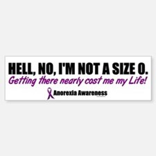 Hell, No, I'm Not A Size 0....1 (Anorexia) Bumper Bumper Sticker