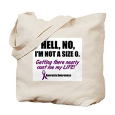 Hell, No, I'm Not A Size 0....1 (Anorexia) Tote Ba