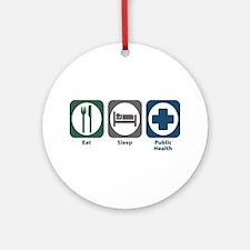 Eat Sleep Public Health Ornament (Round)