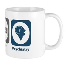 Eat Sleep Psychiatry Mug