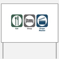 Eat Sleep Props Master Yard Sign
