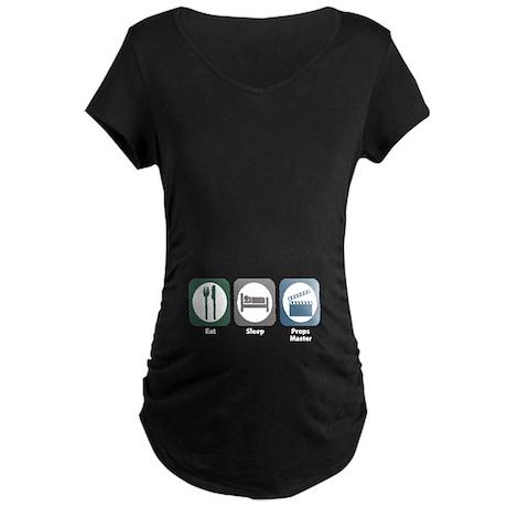Eat Sleep Props Master Maternity Dark T-Shirt