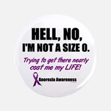 "Hell, No, I'm Not A Size 0....2 (Anorexia) 3.5"" Bu"