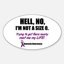 Hell, No, I'm Not A Size 0....2 (Anorexia) Bumper Stickers
