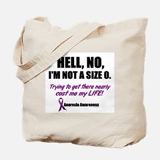 Hell, No, I'm Not A Size 0....2 (Anorexia) Tote Ba