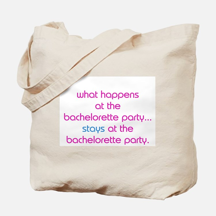 WHAT HAPPENS AT THE BACHELORETTE PARTY STAYS Tote