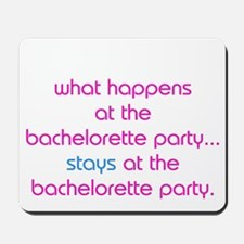 WHAT HAPPENS AT THE BACHELORETTE PARTY STAYS Mouse