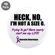 """Heck, No, I'm Not A Size 0....2 (Anorexia) 3.5"""" Bu"""