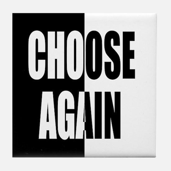Choose Again Tile Coaster