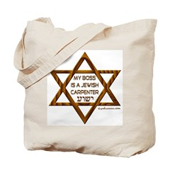My Boss Is A Jewish Carpenter Tote Bag