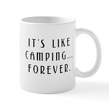 Like Camping Forever! Mug