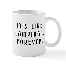 Like Camping.. Forever! Small Mug
