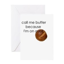 call me butter because i'm on a roll Greeting Card