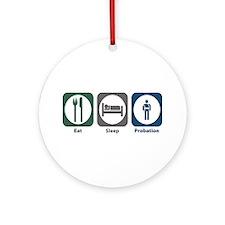 Eat Sleep Probation Ornament (Round)