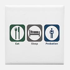 Eat Sleep Probation Tile Coaster