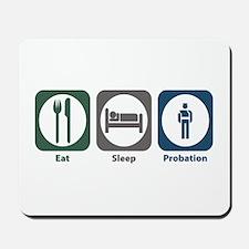 Eat Sleep Probation Mousepad