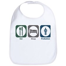 Eat Sleep Probation Bib