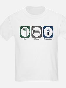 Eat Sleep Probation T-Shirt