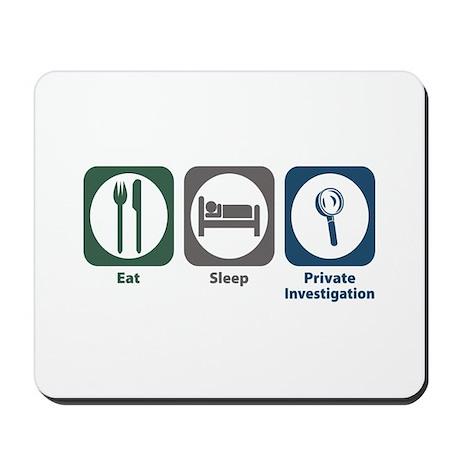 Eat Sleep Private Investigation Mousepad